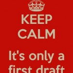 keep-calm-its-only-a-first-draft