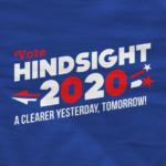 hindsight-2020-election-t-shirt